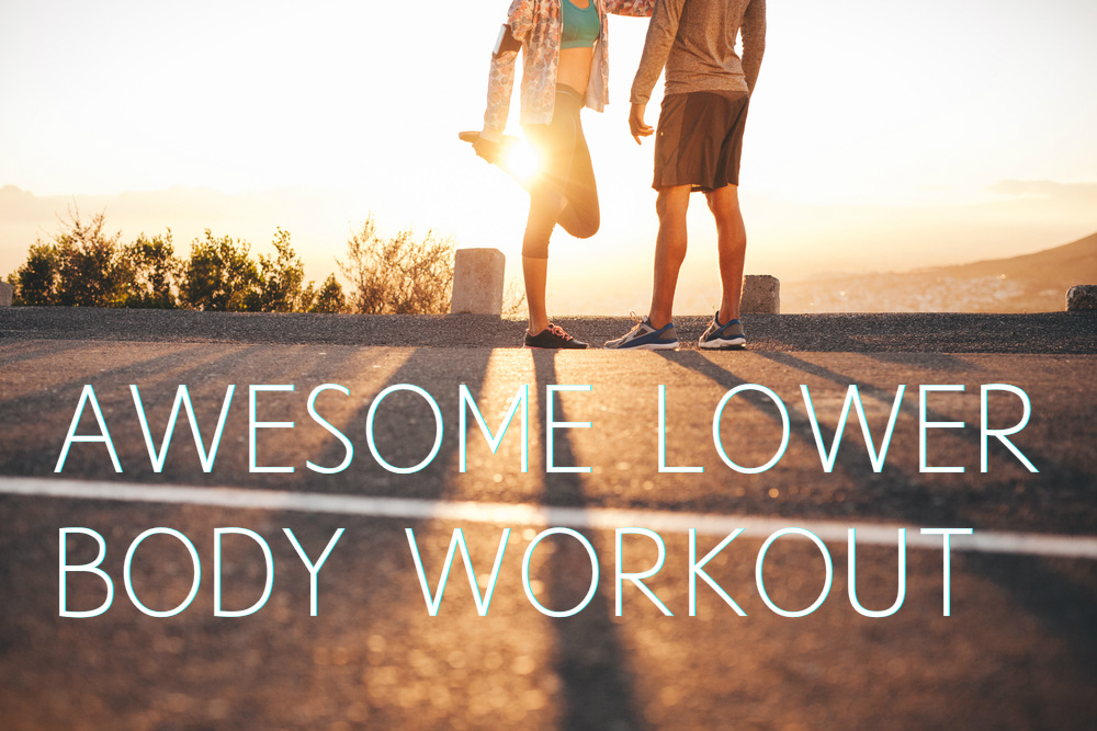 AWESOME LOWER BODY WORKOUT