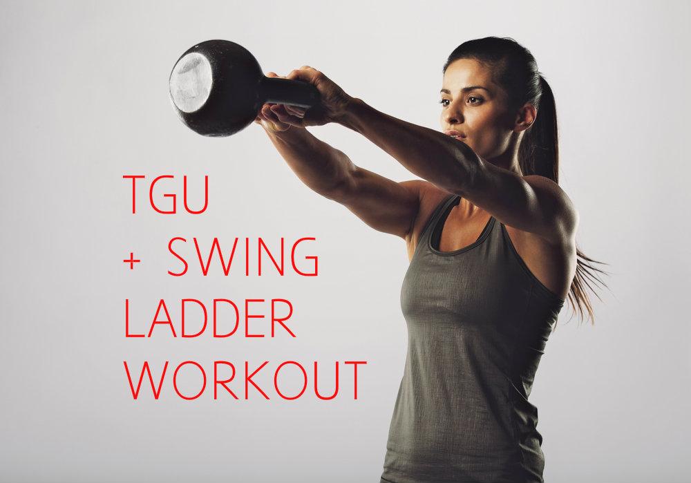 TGU + Swing Ladder Workout